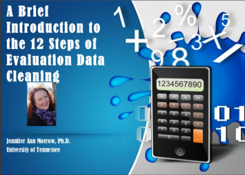 Morrow, J 2013. Brief Introduction to Data Cleaning, University of Tennessee, Retrievedfromhttp://www.slideshare.net/jamorrow/brief-introduction-to-the-12-steps-of-evaluagio
