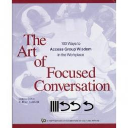 Brian Stanfield R, (2008) The Art of Focused Conversation. 100 ways to Access Group Wisdom in the Workplace. Canadian Institute for Cultural Affairs. Can be sourced through http://icabookstore.mybigcommerce.com/  ICA Associates Inc.