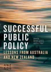 Luetjens, J., Mintrom, M., and 't Hart, P. (eds.) (2019). Successful Public Policy: Lessons from Australia and New Zealand. ANU Press. Retrieved from: https://press.anu.edu.au/publications/series/anzsog/successful-public-policy