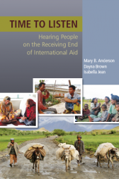 Anderson, M. B., Brown, D., & Jean, I. (2012). Time to Listen: Hearing People on the Receiving End of International Aid. Cambridge, Massachusetts: CDA Collaborative Learning Projects. Retrieved fromhttp://www.cdacollaborative.org/media/60478/Time-to-Listen-Book.pdf