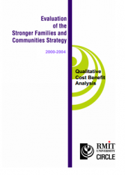 Stevens, K., & Rogers, P., & Boymal, D. Evaluation of the Stronger Families and Communities Strategy 2000 - 2004.Qualitative Cost Benefit Analysis. RMIT University. Circle.