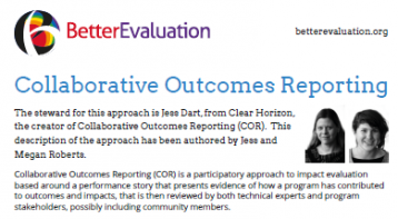 Dart, J., & Roberts, M. (2014) Collaborative Outcomes Reporting. BetterEvaluation.  Retrieved from http://betterevaluation.org/plan/approach/cort