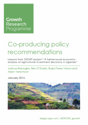 "Verschoor, A., D'Exelle, B., Perez-Viana, B., and Balungira, J. (2016) Co-producing policy recommendations: Lessons from DEGRP project ""A behavioural economic analysis of agricultural investment decisions in Uganda"". DFID-ESRC Growth Research Programme (DEGRP). Retrieved from: https://degrp.odi.org/publication/co-producing-policy-recommendations-le..."