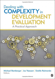 Bamberger, M., & Vaessen, J., & Raimondo, E. (2015) Dealing With Complexity in Development Evaluation - A Practical Approach. SAGE publications.