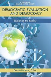Podems, D. (ed.) (2017). Democratic Evaluation and Democracy: Exploring the Reality. Information Age Publishing.