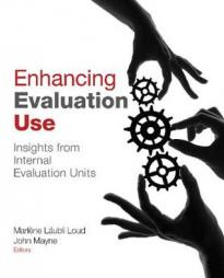 Läubli Loud, M. and Mayne, J. (Eds) (2013). Enhancing Evaluation Use: Insights from Internal Evaluation Units. Sage Publications.