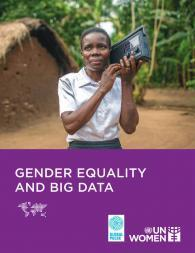 Lopes, C. A. and Bailur, S. (2018). Gender equality and big data: Making gender data visible. UN Women Innovation Facility. Retrieved from http://www.unwomen.org/en/digital-library/publications/2018/1/gender-equ...