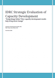 Taylor, P., and Ortiz, A. (2008). IDRC Strategic Evaluation of Capacity Development: Doing things better? How capacity development results help bring about change: Institute of Development Studies (IDS). http://www.idrc.ca/uploads/user-S/12276296061Taking_stock_of_OCB_at_IDRC...