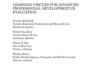 Kishchuk, N. Gauthier, B. Roy, S.N. Borys, S. (2013). Learning Circles for Advanced Professional Development in Evaluation.The Canadian Journal of Program Evaluation,28(1), 87–96.https://evaluationcanada.ca/system/files/cjpe-entries/28-1-087.pdf(retrieved Aug 2020)