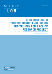 Pasanen, T., and Shaxson, L. (2016) 'How to design a monitoring and evaluation framework for a policy research project'. A Methods Lab publication. London: Overseas Development Institute.