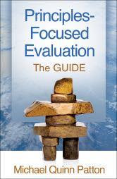 Patton, M. Q. (2018). Principles-Focused Evaluation - The GUIDE. New York: Guilford Press.