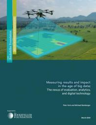 York,P. & Bamberger, M. (2020).Measuring results and impact in the age of big data: The nexus of evaluation, analytics, and digital technology. The Rockefeller Foundation. Accessed on 18th May 2021 from https://www.rockefellerfoundation.org/wp-content/uploads/Measuring-resul...
