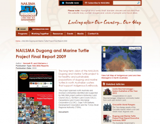 Kennett R. and Kitchens J. (2009) Dugong and Marine Turtle Project Final Report Executive Summary, Northern Australian Indigenous Land and Sea Management ALLIANCE (NAILSMA). Retrieved from https://web.archive.org/web/20160316135144/https://nailsma.org.au/dugong-and-marine-turtle-project-final-report-executive-summary-2009 (archived link)