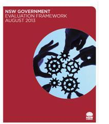 NSW Government, (2013). NSW Government Evaluation Framework, Department of Premier and Cabinet​, Sydney. Retrieved from: http://www.dpc.nsw.gov.au/__data/assets/pdf_file/0009/155844/NSW_Governm...​
