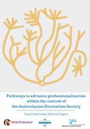 Peersman G, Rogers P (2017). Pathways to advance professionalisation within the context of the Australasian Evaluation Society. Melbourne: ANZSOG/BetterEvaluation.