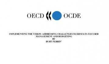 Perrin, B. (2002).Implementing the Vision: Addressing Challenges to Results-Focused Management and Budgeting.OECD. Available at:http://www.oecd.org/gov/budgeting/2497163.pdf
