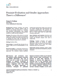 Podems, D. R. (2010). Feminist Evaluation and Gender Approaches: There's a Difference? Journal of MultiDisciplinary Evaluation, Volume 6, Number 14 ISSN 1556-8180. Retrieved fromhttp://survey.ate.wmich.edu/jmde/index.php/jmde_1/article/view/199/291.