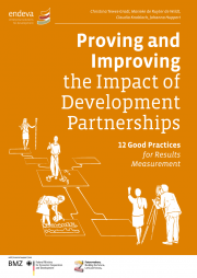 Tewes-Gradl, C., de Ruyter de Wildt, M., Knobloch, C. and Huppert, J. (2014) Proving and Improving the Impact of Development Partnerships - 12 Good Practices for Results Measurement. Endeva. Retrieved from: http://www.ifc.org/wps/wcm/connect/d583a30043e900ceadbebd869243d457/BMZ_...