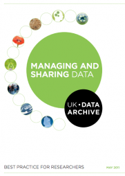 Van den Eynden, V., Corti, L., Woolard, M., Bishop, L. and Horton, L. (2011). Managing and sharing data: Best practice for researchers. UK Data Archive, University of Essex: Essex.