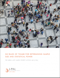 The Abdul LatifJameelPoverty Action Lab (J-PAL) (2018).Six rules of thumb for determining sample size and statistical power.Retrieved from:https://www.povertyactionlab.org/sites/default/files/resources/2018.03.2...
