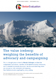 Schlangen, R. & Coe, J. (2014) The value iceberg: weighing the benefits of advocacy and campaigning. Discussion Paper 1. BetterEvaluation.