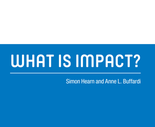 Hearn, S. and Buffardi, A.L. (2016) 'What is impact?'. A Methods Lab publication. London: Overseas Development Institute.  https://www.odi.org/sites/odi.org.uk/files/odi-assets/publications-opini...