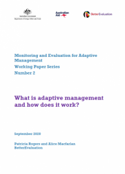 Rogers, P. and Macfarlan, A. (2020). What is adaptive management and how does it work? Monitoring and Evaluation for Adaptive Management Working Paper Series, Number 2, September. Retrieved from: https://www.betterevaluation.org/en/monitoring-and-evaluation-adaptive-m...