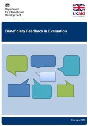 Department for International Development (2015). Beneficiary Feedback in Evaluation. [Independent report]. Retrieved from: https://www.gov.uk/government/publications/beneficiary-feedback-in-evaluation