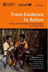 Davis, B.; Handa, S.; Hypher, N.; Rossi, N. W.; Winters, P.; Yablonski, J. (Eds.)(2016).From Evidence to Action: The story of cash transfers and impact evaluation in sub-Saharan Africa.