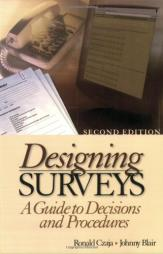Czaja, Ronald and Blair, Johnny (2004).Designing Surveys: A Guide to Decisions and Procedures. Pine Forge Press: Thousand Oaks, California.