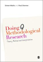 Watts, S. & Stenner, P. (2012)Doing Q Methodological Research. SAGE Publications Ltd.