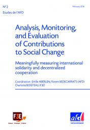 Boisteay, C., Aberlen, E., & Bedecarrats, F. (2016).Etudes de l'AFD n° 2 | Analysis, Monitoring, and Evaluation of Contributions to Social Change - Meaningfully measuring international solidarity and decentralized cooperation. [English]