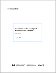Social Sciences and Humanities Research Council of Canada (2008)Evaluation of the Aboriginal Research Pilot Program. Retrieved fromhttp://www.sshrc-crsh.gc.ca/about-au_sujet/publications/arpp_evaluation_e.pdf