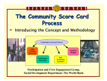 World Bank (2003) The Community Score Card Process. Participation and Civic Engagement Group, Social Development Department, The World Bank  Originally sourced from Governance Assessment Portal: The Community Scorecard Process